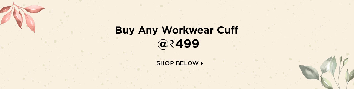Buy Any 9 to 5 Workwear Cuff @Rs 499