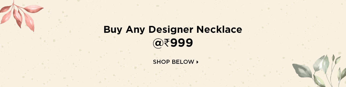 Buy Any Designer Necklace @Rs 999