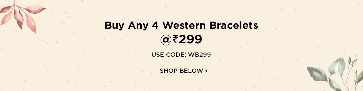 Buy Any 4 Western Bracelets @Rs 299