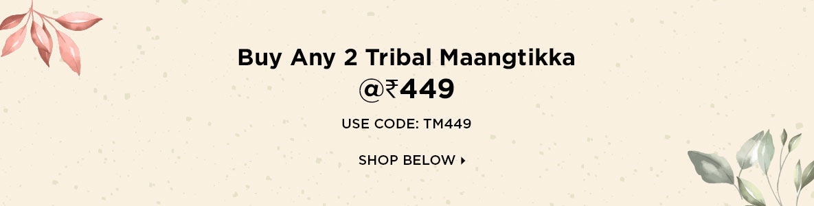 Buy Any 2 Tribal Maangtikka @Rs 449
