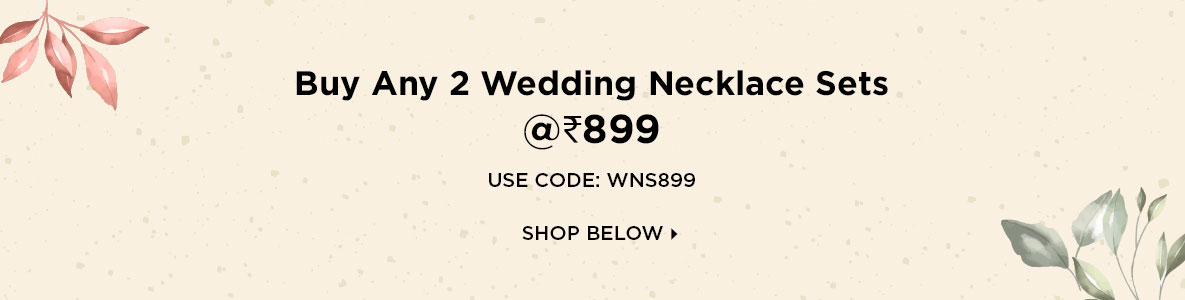 Buy Any 2 Wedding Necklace Sets @Rs 899