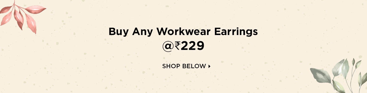 Buy Any Pair of 9 to 5 Workwear Earrings @Rs 229