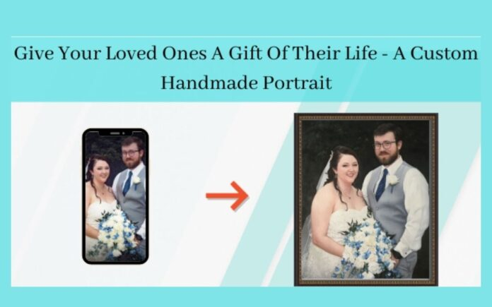 Give Your Loved Ones A Gift Of Their Life - A Custom Handmade Portrait
